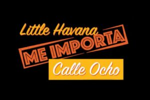 El plan Little Havana Me Importa logo y calle ocho news