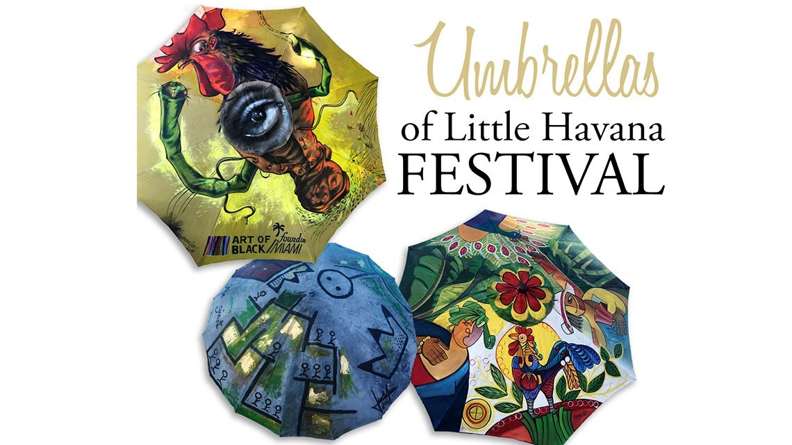 "umbrellas - Join us for the ""Umbrellas of Little Havana Art Festival"" Dec 6,7, and 8 during Art Basel Miami"